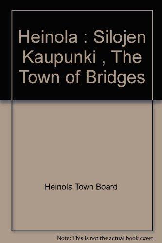 Heinola : Silojen Kaupunki , The Town of Bridges By Heinola Town Board