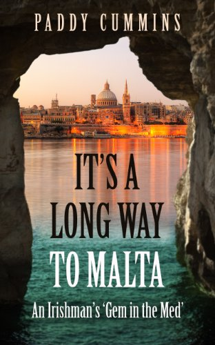 It's a Long Way to Malta: An Irishman's 'Gem in the Med' By Paddy Cummins