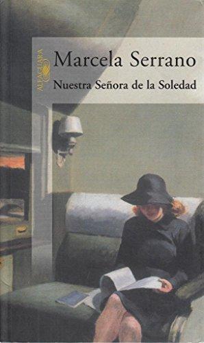 Title: Nuestra Senora de la Soledad Spanish Edition By Marcela Serrano