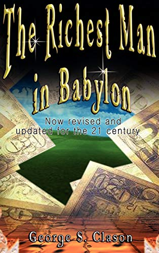 The Richest Man in Babylon By George Samuel Clason