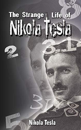 The Strange Life of Nikola Tesla von Nikola Tesla
