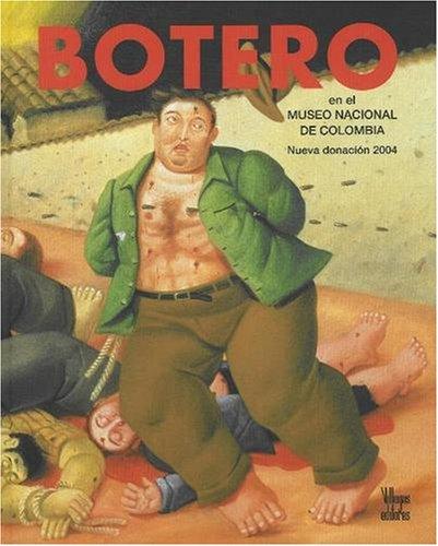 Botero en el Museo Nacional de Colombia: Nueva Donacion by Beatriz Gonzalez