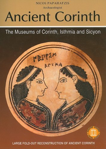 Ancient Corinth The Museums of Corinth, Isthmia and Sicyon By Nicos Papahatzis