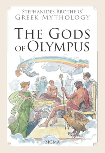 1. The Gods of Olympus (Stephanides Brothers' Greek Mythology) By Menalaos Stephanides