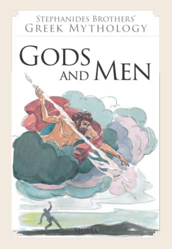 2. Gods and Men (Stephanides Brothers' Greek Mythology) By Menalaos Stephanides