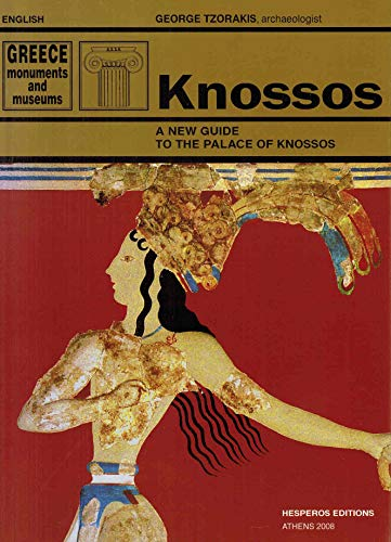 Knossos - A new guide to the palace of Knossos By George Tzorakis