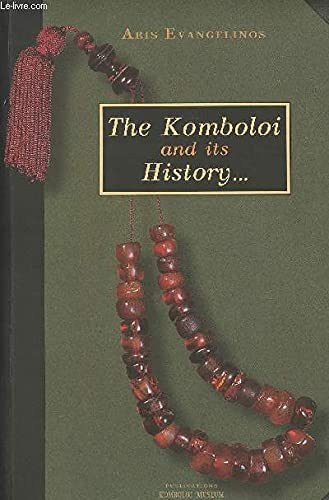 The Komboloi and Its History By aris-evangelinos
