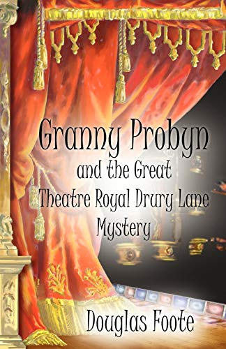Granny Probyn and the Great Theatre Royal Drury Lane Mystery By Foote Douglas