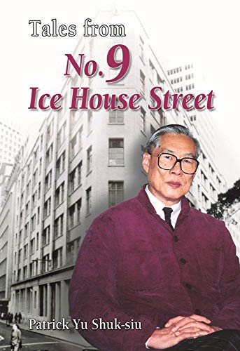 Tales from No.9 Ice House Street By Patrick Shuk-siu