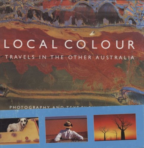Local Colour: Travels in the Other Australia by Winton, Tim Hardback Book The