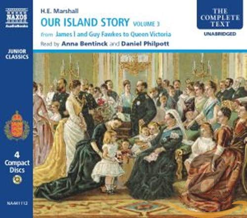 Our Island Story: From James I and Guy Fawkes to Queen Victoria v. 3 (Junior Classics)