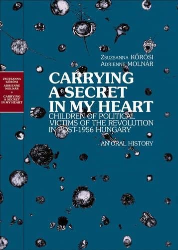 Carrying a Secret in My Heart By Zsuzsanna Korosi