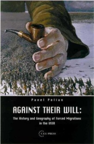 Against Their Will By Pavel Polian