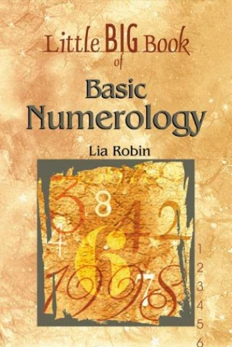 The Little Big Book of Basic Numerology By Lia Robin