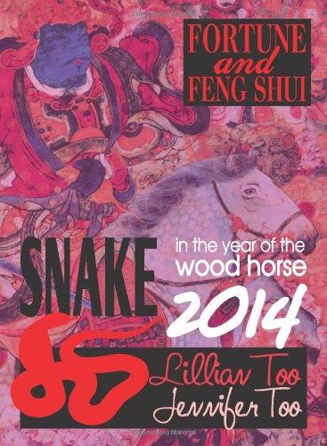 Lillian Too & Jennifer Too Fortune & Feng Shui 2014 Snake By Lillian Too and Jennifer Too
