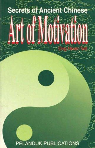 The Art of Motivation By Ong Hean-Tatt