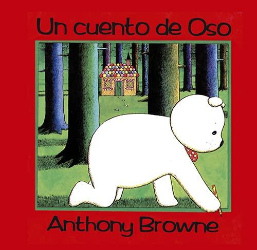Un Cuento de Oso By Anthony Browne