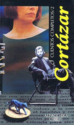 Cuentos Completos 2 [1969-1982] By Julio Cortazar   Used