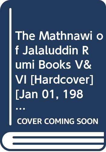 The Mathnawi of Jalaluddin Rumi Books V&VI By Reynold A.Nicholson