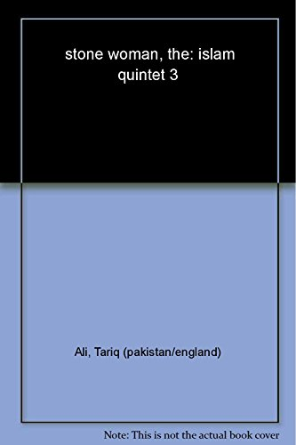 THE STONE WOMAN : ISLAM QUINTET 3 By Tariq Ali