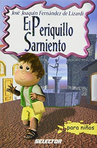 El Periquillo Sarniento By Jose Joaquin Fernandez Lizardi