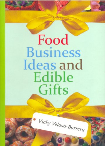 Food Business Ideas and Edible Gifts By Vicky Veloso-Barrera