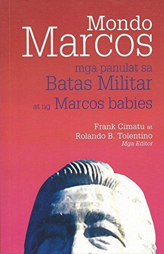 MONDO MARCOS - MGA PANULAT SA BATAS MILITAR AT NG MARCOS BABIES By MULTIPLE S