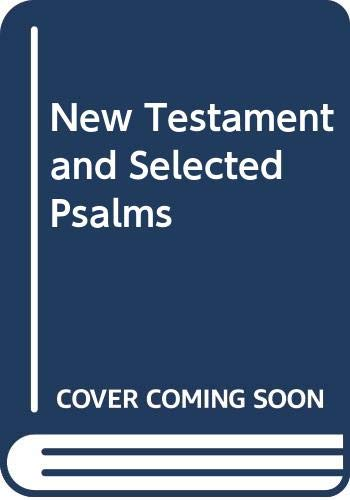 New Testament and Selected Psalms