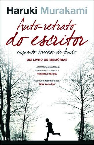 Auto-Retrato do Escritor Enquanto Corredor de Fundo (Portuguese Edition) By Haruki Murakami