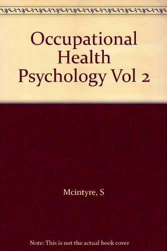 Occupational Health Psychology Vol 2 By S Mcintyre