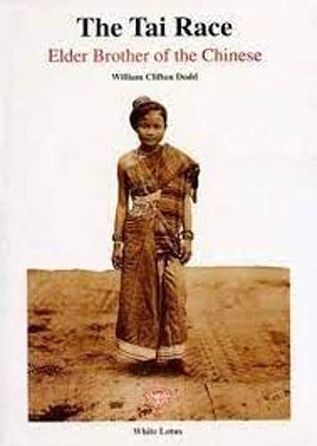 The Tai Race: Elder Brother of the Chinese by William Clifton Dodd