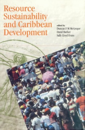 Resource Sustainability and Caribbean Development By Sally Lloyd Evans