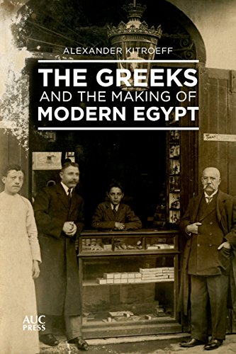 The Greeks and the Making of Modern Egypt By Alexander Kitroeff