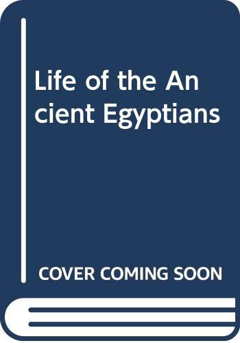 Life of the Ancient Egyptians by Evzen Strouhal