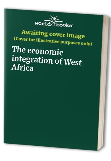 The economic integration of West Africa