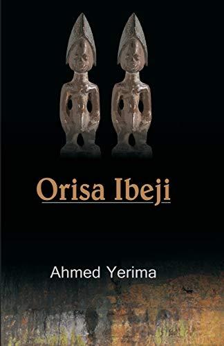 Orisa Ibeji By Ahmed Yerima