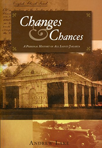 Changes and chances: a personal history of All Saints Jakarta By Andrew Lake