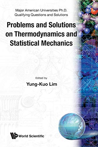 Problems And Solutions On Thermodynamics And Statistical Mechanics By Yung Kuo Lim (S'pore)