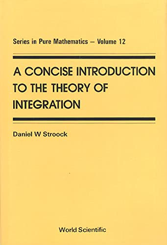 Concise Introduction To The Theory Of Integration, A By