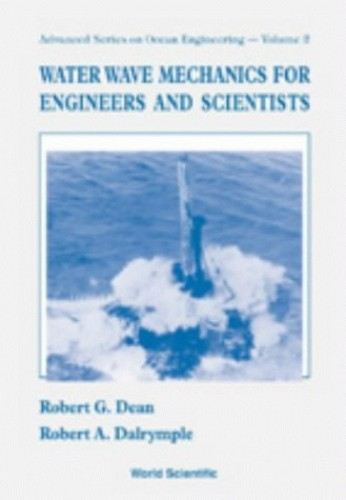 Water Wave Mechanics For Engineers And Scientists By Robert A Dalrymple (Johns Hopkins Univ, Usa)