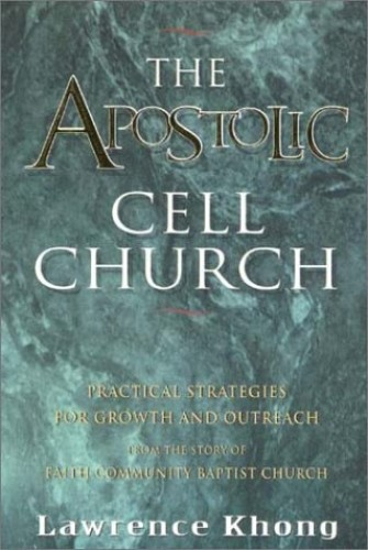 Apostolic Cell Church By Lawrence Khong