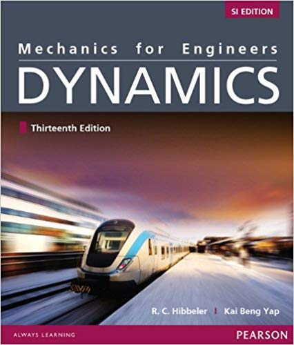 Mechanics for Engineers: Dynamics, SI Edition By Russell C. Hibbeler