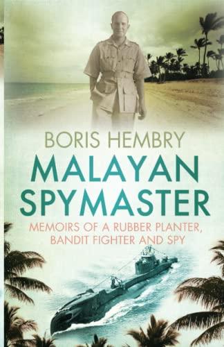 Malayan Spymaster By Boris Hembry
