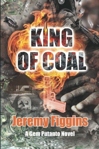 King of Coal: A Gem Putanto Novel By Jeremy Figgins