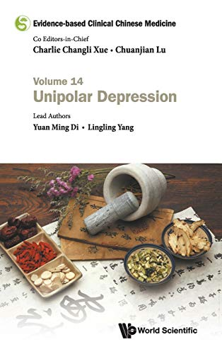 Evidence-based Clinical Chinese Medicine - Volume 14: Unipolar Depression By Editor-in-chief Charlie Changli Xue (Royal Melbourne Inst Of Tech, Australia)