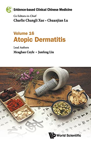 Evidence-based Clinical Chinese Medicine - Volume 16: Atopic Dermatitis By Editor-in-chief Charlie Changli Xue (Royal Melbourne Inst Of Tech, Australia)