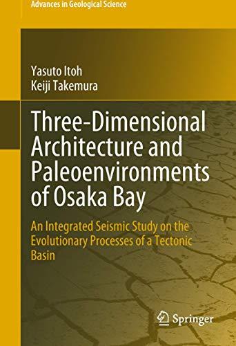 Three-Dimensional Architecture and Paleoenvironments of Osaka Bay By Yasuto Itoh
