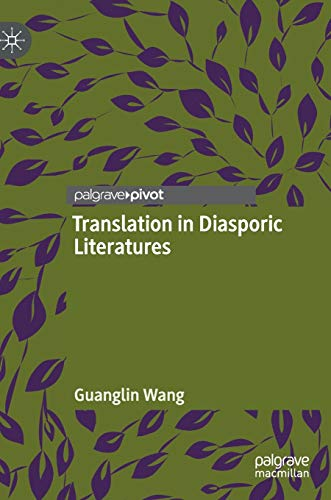 Translation in Diasporic Literatures By Guanglin Wang