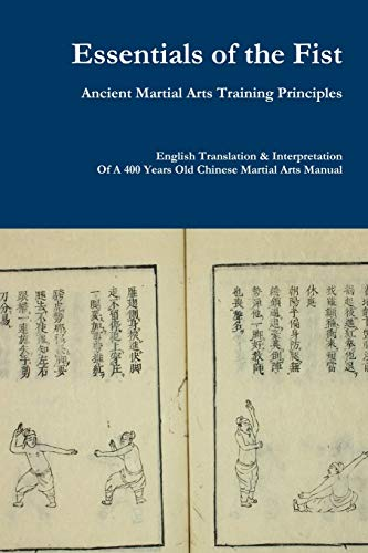 Essentials of the Fist - Ancient Martial Arts Training Principles By Jack Chen
