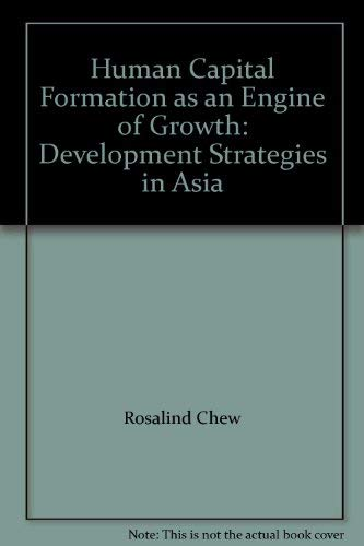 Human Capital Formation as an Engine of Growth: Development Strategies in Asia by